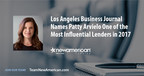 Los Angeles Business Journal Names Patty Arvielo One of the Most Influential Lenders in 2017
