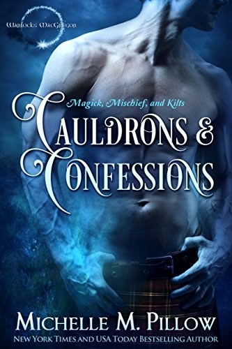 """New York Times & USA Today Bestselling Author, Michelle M. Pillow, announces the release of her latest Warlocks MacGregor Novel titled """"Cauldrons and Confessions"""".  There's paranormal activity and hijinks from the MacGregors as storyteller Pillow weaves her magic into the pages of her latest release."""