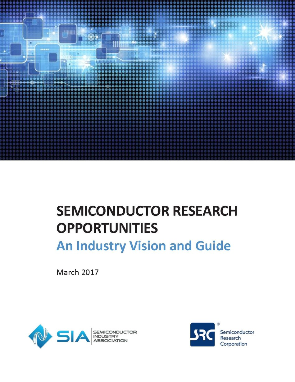 Semiconductor Research Opportunities: An Industry Vision and Guide