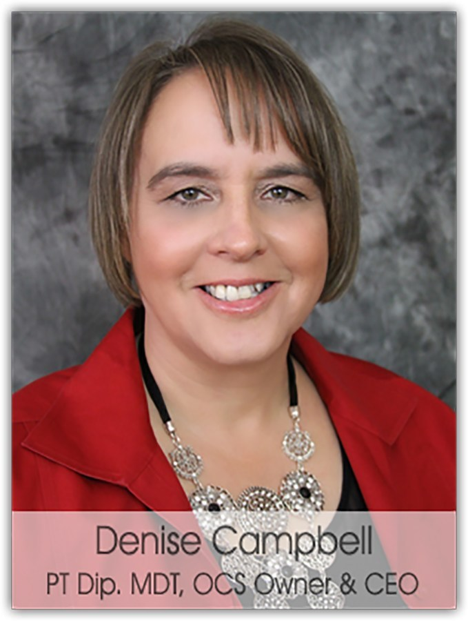 Three-Time Professional of the Year in Physical Therapy, Denise Campbell Has Been Named as Our Top Female Leader in America