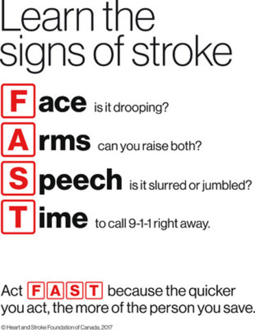 Learn the signs of stroke. The quicker you act, the more of the person you save. (CNW Group/Heart and Stroke ...