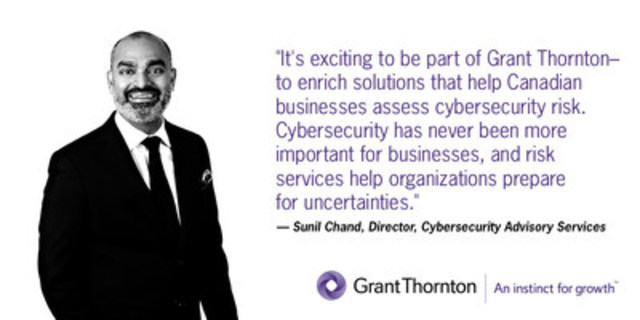 Grant Thornton LLP expands its advisory and cybersecurity team, welcoming accomplished expert Sunil Chand as leader of the National cybersecurity practice. Register for upcoming Fraud Breakfast in Toronto on Thursday, April 6, from 8-10 a.m., speaking to: getting started with a cybersecurity strategy. (CNW Group/Grant Thornton LLP)