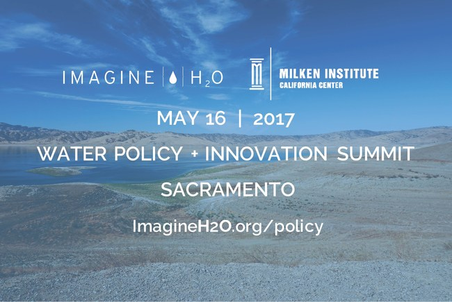 Join Imagine H2O and the Milken Institute for the Water Policy + Innovation Summit on May 16th