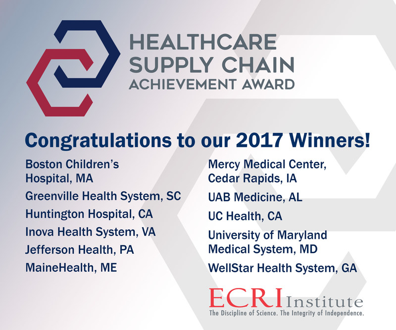 ECRI Institute is proud to announce the winners of its sixth annual Healthcare Supply Chain Achievement Award. The prestigious award honors healthcare organizations that demonstrate excellence in overall spend management and in adopting best practice solutions in their supply chain processes. For 2017, eleven healthcare organizations are recognized for excellence in balancing cost, quality, and outcomes. See how they did it at www.ecri.org/winners.