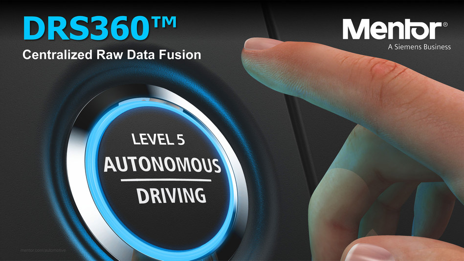 Mentor's New DRS360 Platform Enables Level 5 Autonomous Driving via Centralized Raw Data Fusion and Direct Real-Time Sensing