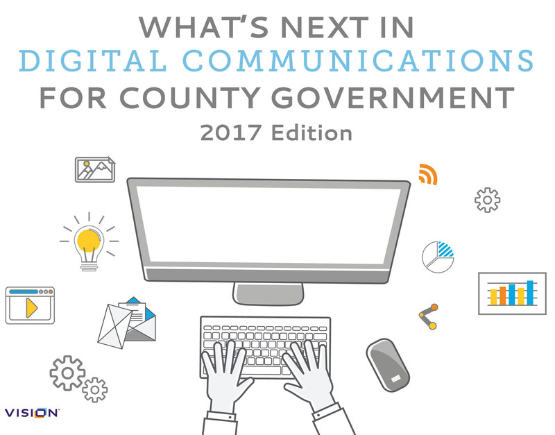 "Vision kicked off National County Government Month with a new eBook entitled ""What's Next in Digital Communications for County Government."" The eBook highlights subtle differences in the ways cities and counties are addressing the rapidly changing expectations of today's super-connected citizens."