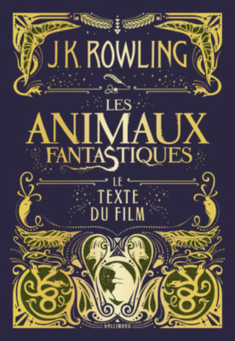 J.K. Rowling's Wizarding World™ J.K. Rowling and Warner Bros. Entertainment Inc. Harry Potter and Fantastic Beasts Publishing © J.K. Rowling (Groupe CNW/Gallimard Limitée)
