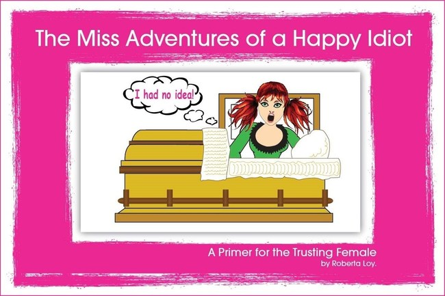 """THE MISS ADVENTURES OF A HAPPY IDIOT"""
