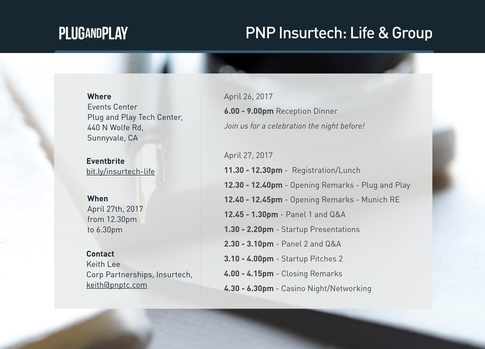 Plug and Play Insurtech's Demo Day will focus on Life Insurance, Health Insurance, and Group Benefits. The event will be held on April 27th, 2017 in Sunnyvale, California.