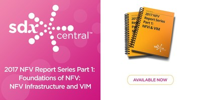 SDxCentral Launches 2017 Update to NFV Infrastructure Report