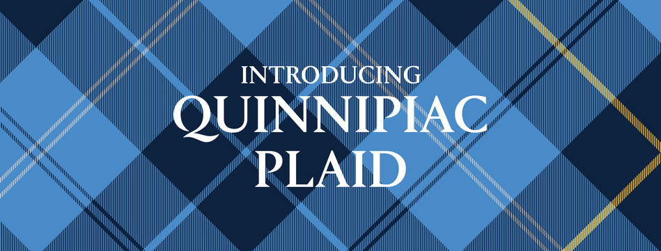 """Quinnipiac University's Office of Brand Strategy and Integrated Communications has unveiled """"Quinnipiac Plaid,"""" a new tartan design that will serve as a timeless symbol denoting the university's strong sense of community, heritage, pride and national prominence."""