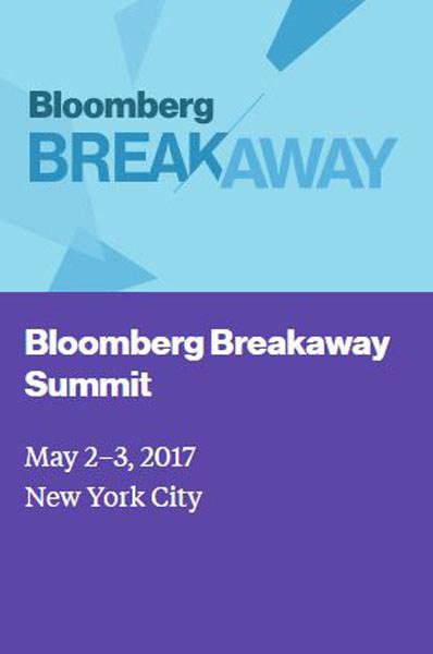 Bloomberg Breakaway Summit: May 2-3, 2017, New York City