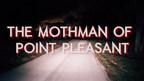 Mothman Legend Becomes Reality
