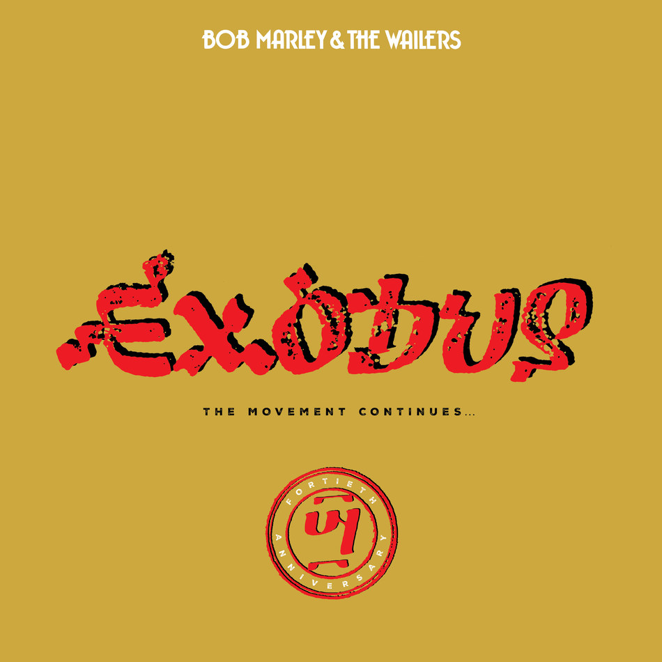 """MARLEY FAMILY CELEBRATES 40th ANNIVERSARY OF BOB MARLEY & THE WAILERS' CLASSIC EXODUS; Four Separate Releases Out This June; Ziggy Marley-Curated """"Restatement"""" Exodus 40 - The Movement Continues; Gold-Colored Vinyl of Original Release and Live Album set for June 2; 4 LP Super Deluxe Version Available June 30"""
