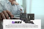 MRV Metro Optical Transport Solution Enables Enhanced Service Capabilities for Regional Communications Service Provider Within the State of Oklahoma