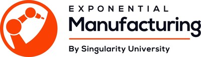 Singularity University Hosts Manufacturing Summit This May In Boston To Focus On 8 Disruptive Technologies Causing Exponential Change