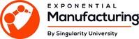 Courtesy of Singularity University's Exponential Manufacturing Summit.