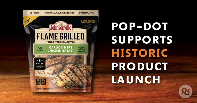 Pop-Dot supports the largest product launch in Johnsonville history. The agency's award-winning efforts represent only the latest work for the consumer packaged goods company.