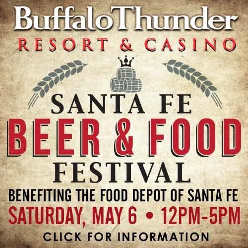 The Second Annual Santa Fe Beer & Food Festival Takes Place at Buffalo Thunder Resort & Casino on Saturday, May 6. You Don't Want to Miss This Popular Event!