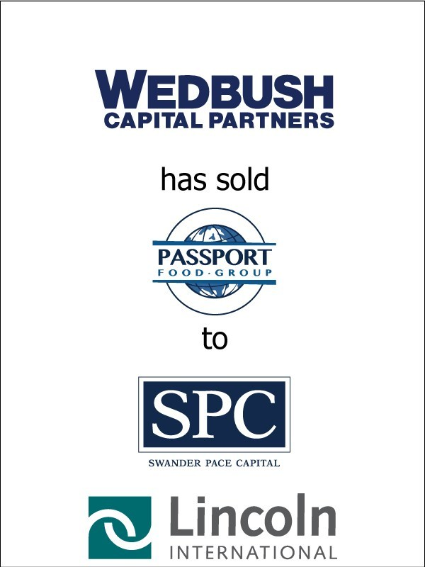 Lincoln International represents Wedbush Capital Partners and Management in the sale of Passport Food Group to Swander Pace Capital