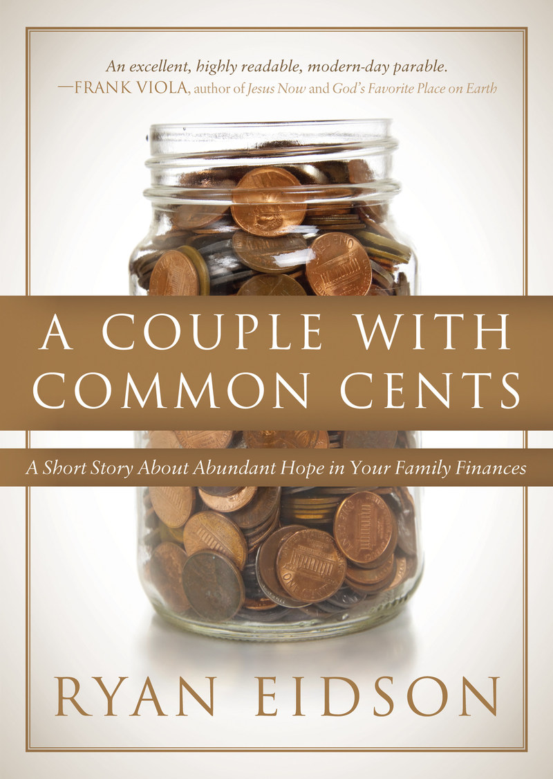 A Couple with Common Cents: A Short Story About Abundant Hope in Your Family Finances (ISBN 9781630477127, 108 pp., available at all fine booksellers)
