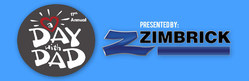 Zimbrick is the presenting sponsor of the 17th annual Day with Dad event.