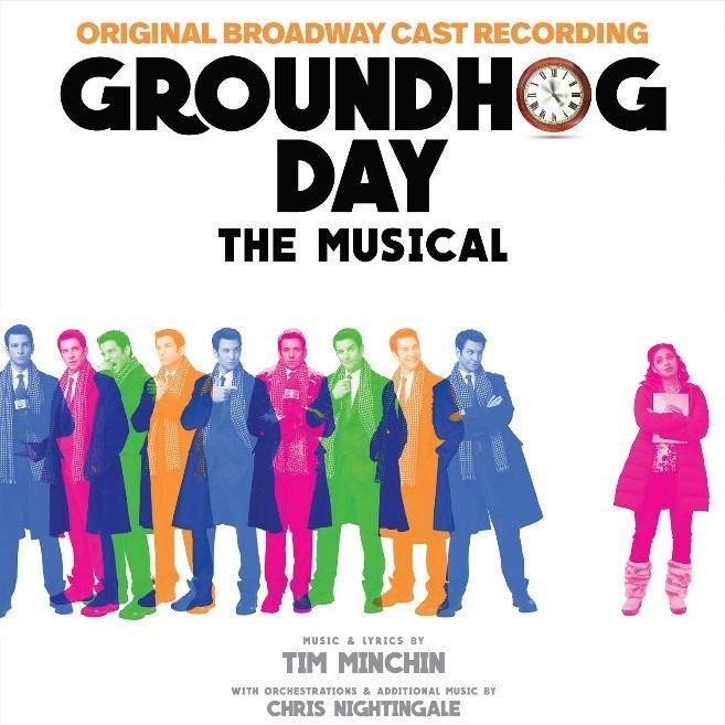 GROUNDHOG DAY THE MUSICAL – ORIGINAL BROADWAY CAST RECORDING - Digital Album Available Now - CD Out May 12