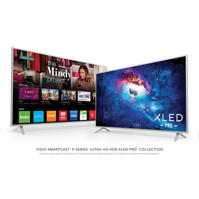 All-New VIZIO SmartCast P-Series Ultra HD HDR XLED Pro Display Collection Delivers Ultimate Picture Quality Complete with Enhanced Detail, Color and Contrast
