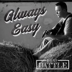 Brad Battle Releases Debut EP 'Always Easy'