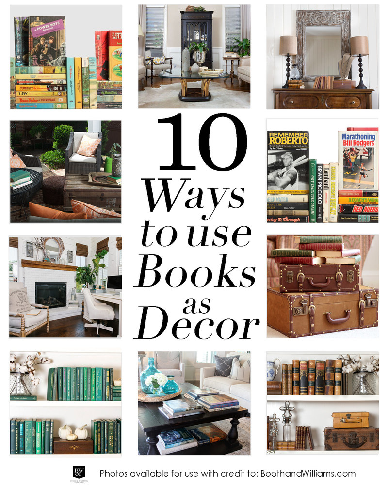 10 Ways to Use Books as Decor - full Images available here: http://bit.ly/2oYQTDp Visit www.BoothandWilliams.com