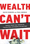 The Instant New York Times, USA Today & Wall Street Journal Bestselling Book by David Osborn and Paul Morris: WEALTH CAN'T WAIT