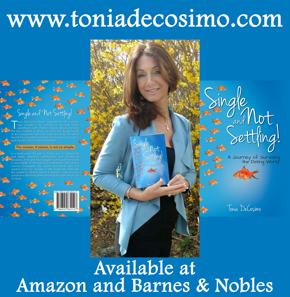 Author Tonia DeCosimo Publishes Single and Not Settling! A Journey of Surviving the Dating World