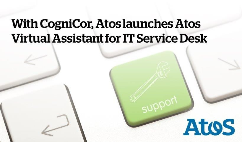 With CogniCor, Atos launches Atos Virtual Assistant for IT Service Desk