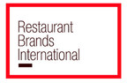 Restaurant Brands International Inc. Announces Launch of First Lien Senior Secured Notes Offering and Intention to Increase Borrowings Under its Existing First Lien Term Loan Facility