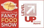 Specialty Food Association to Celebrate 65th Anniversary with LevelUP Experience at Summer Fancy Food Show