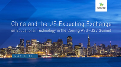 China and the US Expecting Exchange on Educational Technology in the Coming ASU-GSV Summit