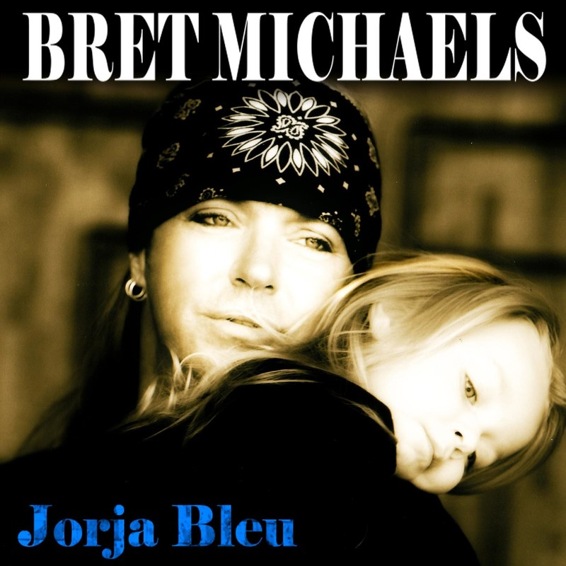 """Bret Michaels' new single """"Jorja Bleu"""" now available at all digital retailers and subscription services worldwide."""