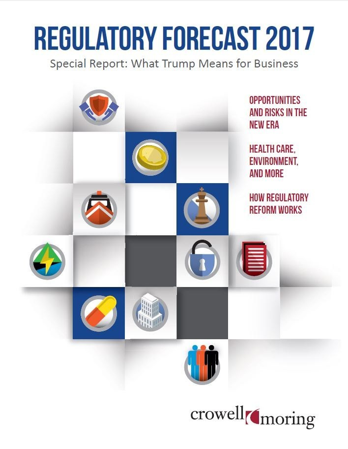 Crowell & Moring Releases Regulatory Forecast 2017: What Trump Means For Business