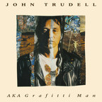 John Trudell Archives & Inside Recordings Re-Release The Critically Acclaimed 'John Trudell - AKA Grafitti Man' On 180-Gram Vinyl And CD, Available Worldwide On June 2