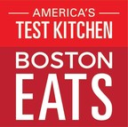 America's Test Kitchen Announces Boston Eats, A Two-Day Festival Celebrating New England's Top Culinary Talent