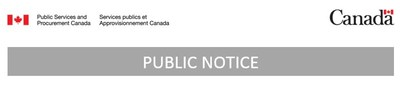 PSPC - Public Notice (CNW Group/Public Works & Government Services Canada)