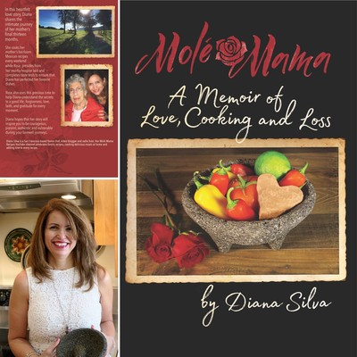 Bay Area Home Chef Diana Silva Releases 'Mol' Mama: A Memoir of Love, Cooking and Loss'