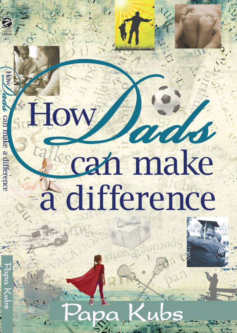 """""""How Dads Can Make a Difference"""" is Tom """"Papa Kubs"""" Kubinski's new book that sets out to inspire other dads and caregivers by sharing some of the more unorthodox and over-the-top experiences he and his kids have shared and the memories they have created."""