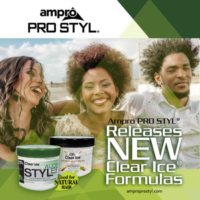 Ampro Pro Styl® Releases New Clear Ice® Formulas