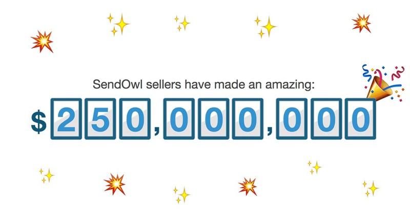 SendOwl sellers make $1/4 billion in sales processed through SendOwl.