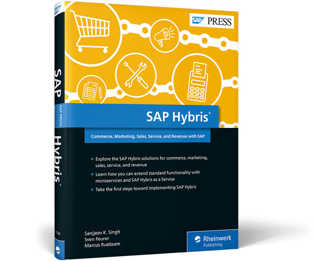 SAP Hybris: Commerce, Marketing, Sales, Service, and Revenue with SAP