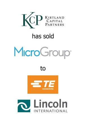 Lincoln International represents Kirtland Capital Partners in the sale of MicroGroup to TE Connectivity