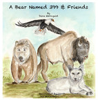 A Bear Named 399 & Friends: New Children's Book Introduces Readers to National Parks