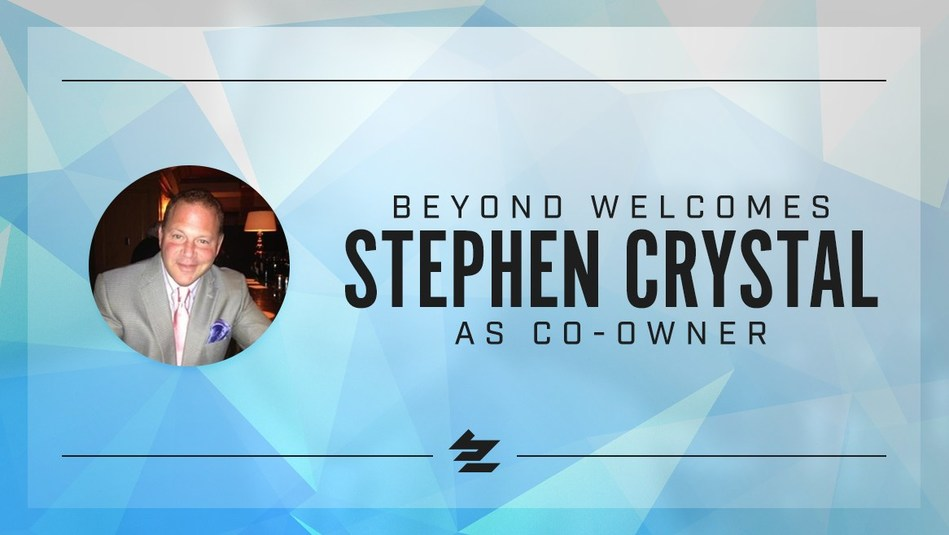 Stephen Crystal joins Beyond Entertainment as an official Co-Owner!