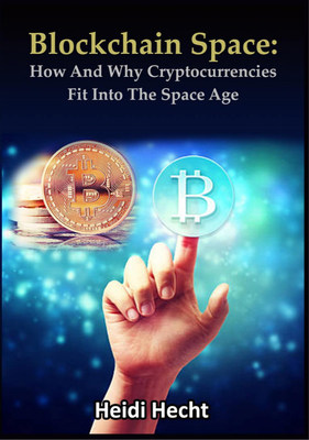 New Book by Techno Blogger Heidi Hecht Reveals Visionary Insights on Bitcoin in Space